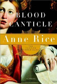 Blood Canticle(The Vampire Chronicles Series)