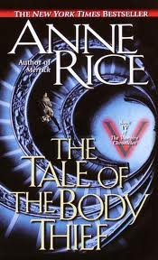The Tale of the Body Thief (The Vampire Chronicles Series)