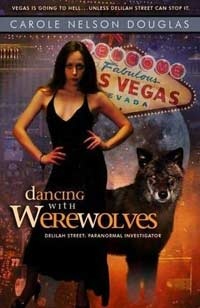 Dancing with Werewolves( Delilah Street; Paranormal Investigator Series 1 )