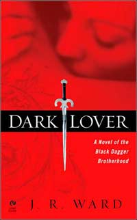 Dark Lover(Black Dagger Brotherhood Series 1)