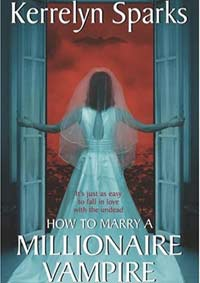 How to Marry a Millionaire Vampire( Love at Stake Series 1 )